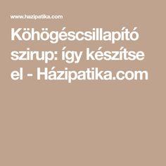 Köhögéscsillapító szirup: így készítse el - Házipatika.com Vodka, Liquor