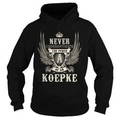 I Love KOEPKE KOEPKEYEAR KOEPKEBIRTHDAY KOEPKEHOODIE KOEPKENAME KOEPKEHOODIES  TSHIRT FOR YOU T-Shirts