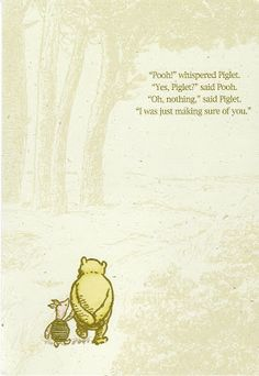 I love Winnie the Pooh cards and quotes. What are some of your favorite quotes by Winnie the Pooh? The how of Pooh? Pooh And Piglet Quotes, Winnie The Pooh Friends, Tao Of Pooh Quotes, Winnie The Pooh Classic, Disneyland, Pooh Bear, Tigger, Disney Quotes, Cute Quotes
