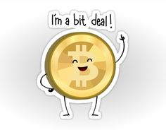 Oh you little Bitcoins, always bragging about your value!