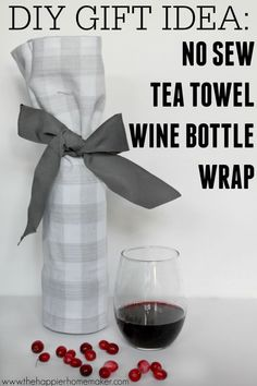 DIY No Sew Tea Towel Wine Bottle Wrap-what a great idea for an easy hostess gift! And would make a great last minute gift as well!