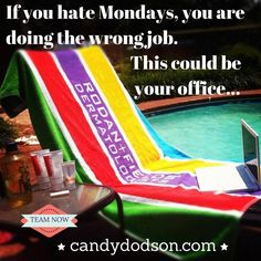 Do you hate Mondays? This could be your office! What if I told you that you could have a job that you can pick your hours, where you work and when you work? Message me today to get started on great skin and an amazing business! dodsoncandy@gmail.com candydodson.com ‪#‎monday‬ ‪#‎lovemonday‬ ‪#‎rfteamnow‬ ‪#‎TeamNow‬ ‪#‎lovemyjob‬ ‪#‎stophatingmondays‬ ‪#‎newwaytowork‬ ‪#‎residualincome‬