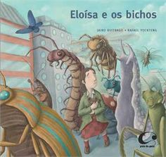 ELOISA E OS BICHOS - Este livro narra a história de uma menina que, ao se mudar para uma nova cidade, acaba por se defrontar com um mundo diferente, no qual se sente um verdadeiro bicho estranho.