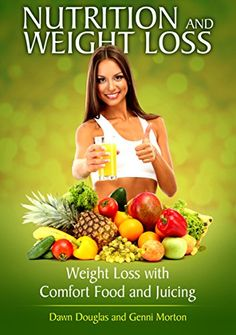 Nutrition and Weight Loss: Weight Loss with Comfort Food ... https://www.amazon.com/dp/B00LTF70G2/ref=cm_sw_r_pi_dp_7URtxbQ3JWRBC