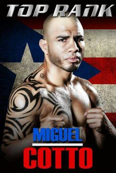 4 Times Boxing Champion ,Miguel cotto