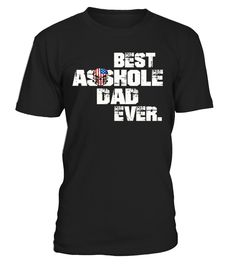 Best Asshole Dad Ever T-Shirt. Funny Gift Tee Shirt for Dad who has a sarcastic relationship with his kids.