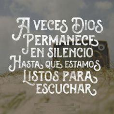 A veces Dios permanece en silencio hasta que estamos listos para escuchar. Wisdom Quotes, Bible Quotes, Bible Verses, Me Quotes, Gods Not Dead, God Loves Me, Dear Lord, More Than Words, Spanish Quotes
