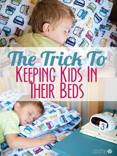 The trick to keeping kids in their beds