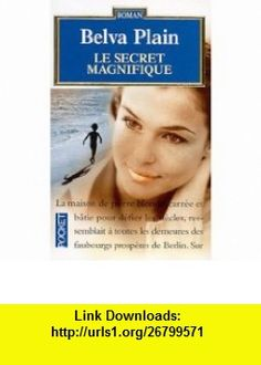 Le secret magnifique (9782266108362) Belva Plain , ISBN-10: 2266108360  , ISBN-13: 978-2266108362 ,  , tutorials , pdf , ebook , torrent , downloads , rapidshare , filesonic , hotfile , megaupload , fileserve