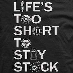 Life's too short to stay stock shirt car tshirt jdm apparel