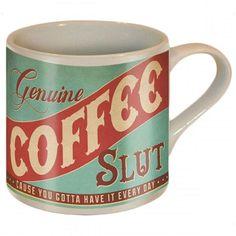 """""""Coffee slut"""" coffee cup haha"""