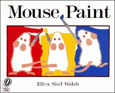 Mouse Paint - TONS of great activity ideas to go along with this great book for our Colors unit.