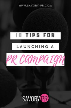 10 Tips For Launching a Successful PR Campaign from Savory PR Business Mission, Vape Memes, Social Media Marketing Agency, Company Values, Press Kit, Public Relations, Understanding Yourself, Going To Work, Art Gallery