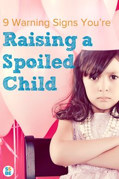 Are you raising a spoiled child? Sometimes it's hard to tell if you're spoiling your child. Here are 9 warning signs to let you know if you're guilty: