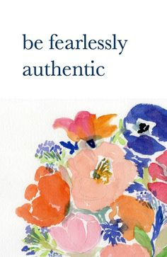 Inspirational and Motivational - Be Fearlessly Authentic