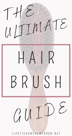 not all hair brushes are a like far from it and not all