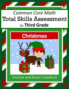 For 3rd grade - Christmas Common Core Math Total Skills Assessment is a collection of math problems targeted toward specific Common Core standards for the third grade with a fun Christmas theme. $