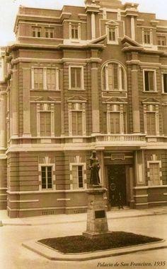El Palacio de San Francisco 1935 en el centro de la ciudad.   Arquitectura desaparecida. Actualmente existe un edificio muy colonial detrás de la iglesia del mismo nombre.