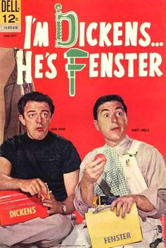I'm Dickens--He's Fenster - (1962-63). Starring: John Astin, Marty Ingels, Emmaline Henry, Frank DeVol, Henry Beckham, Norm Pitlik and David Ketchum. Partial Guest List: Lee Meriwether, Harvey Korman, Jim Nabors, George Tobias and Ellen Burstyn.