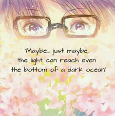 Your lie in April - The light will always reach you, Kousei... <3