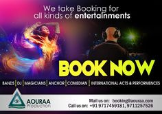 we take bookings for all kinds of entertainment to rock your event. book us at- booking.aouraa@gmail.com