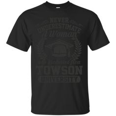 buy online e182b 425ce Woman Towson University Never Underestimate A Woman Graduated Towson  University XL Black T-shirt Hoodie Sweater