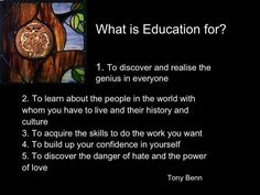 Twitter / fionalaird: This is absolutely wonderful. Tony Benn on what education is for...