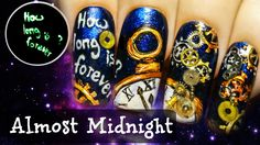 """It's Almost Midnight ⎮Steampunk New Year's Eve ⎮Glow in the Dark Freehand Nail Art Tutorial  ⎮ Alice: """"How long is forever?"""" White Rabbit: """"Sometimes, just one second."""""""