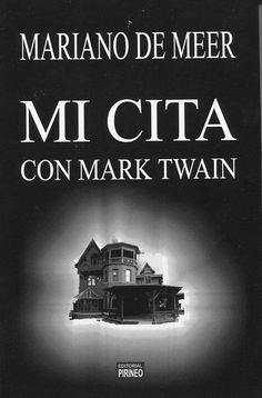 """""""Mi cita con Mark Twain"""" Mariano de Meer. En esta novela, Mariano de Meer va a embarcar en este viaje para que tomes asiento junto a Lucy y con ella descubras, sobre el asfalto y bajo la lluvia, lo que ocurrió dos meses atrás. Acomódate en el asiento del copiloto, con cuidado de no sentarte encima del libro de citas de Mark Twain, un cuaderno de tapas negras regado de anotaciones y frases del escritor y humorista americano que van a acompañarte durante toda la novela."""