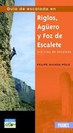 GUÍA DE ESCALADA EN RIGLOS, AGÜERO Y FOZ DE ESCALETE. Guinda Polo, Felipe. Completa guía donde se recogen vías y consejos para poder realizar, con seguridad y garantías, escaladas por los impresionantes Mallos de Riglos, Agüero y Foz de Escalate. También se recogen en este libro otros aspectos como la fauna, la flora, la geología... de estos lugares. Disponible en @ http://roble.unizar.es/record=b1429004~S4*spi