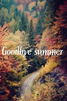 Goodby summer Hello autumn