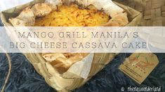 Mango Grill Manila's Big Cheese Cassava Cake Cassava Cake, Twin Boys, Grilling, Wonderland, Cheese, Big, Food, Toddler Twins, Essen