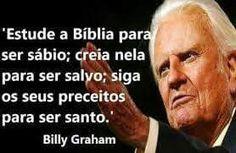 Estude a biblia para ser sabio;creia nela para ser salvo;siga os seus preceitos para ser santo