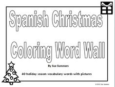 Spanish Christmas Coloring Word Wall - 40 Words with Pictures by Sue Summers - Have your students color the word wall!