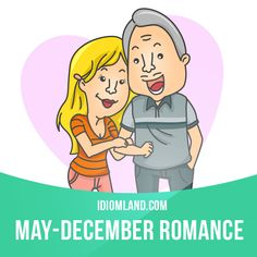 """""""May-December romance"""" or """"May-September romance"""" is a romantic relationship…"""