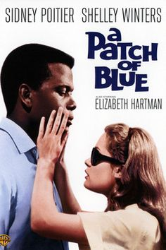 A Patch of Blue. Sidney Poiter and Elizabeth Hartman. I have a real appreciation for landmark films before Technicolor era. Beautiful motion picture.