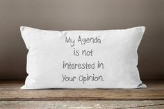 Sarcasm, Sarcastic, Mind Your Own Biscuits, Quote Pillow, Pillow Quotes, Pillow