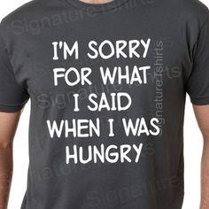 I'm Sorry For What I Said When I Was Hungry T-shirt funny soft cotton tshirt tee shirt mens ladies Birthday gift shirt on Etsy, $12.95
