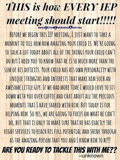 This is how every IEP meeting should start. Via Autism Awareness Shop. Special Education Classroom, Future Classroom, Special Education Quotes, Classroom Ideas, Classroom Routines, Spanish Classroom, Iep Meetings, Special Ed Teacher, School Social Work
