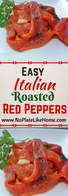An easy, delicious, vegan and gluten free Italian Roasted Red Peppers appetizer that is perfect for your cheese board or antipasto plate!