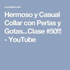 Hermoso y Casual Collar con Perlas y Gotas...Clase #50!!! - YouTube