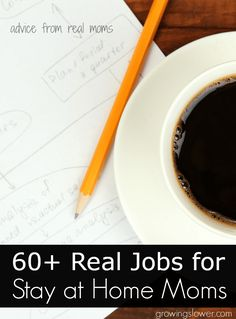 What do you do when one income isn't enough, but you want to be a stay at home mom? Here is a list of over 60 real jobs for stay at home moms that real moms are actually doing to make money from home. www.growingslower.com #workfromhome #stayathomemom #workathomemom