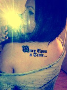 My 'Once Upon a Time' tattoo on the back of my left shoulder #fairytale #magic #once