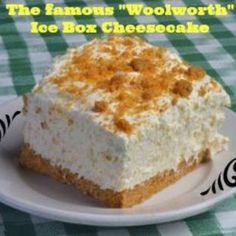 The Famous Woolworth Ice Box Cheesecake http://www.justapinch.com/recipes/the-famous-woolworth-ice-box-cheesecake.html