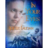 In Your Eyes (Kindle Edition)By Adelle Laudan