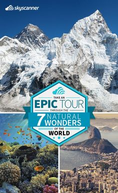 The ultimate guide to make the most out of your journey through the Seven Natural Wonders of the World.