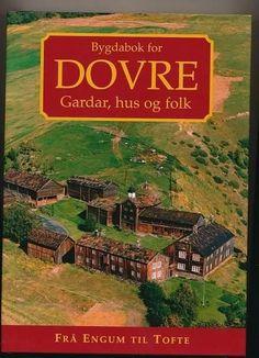 """""""Bygdabok for Dovre - Gardar, hus og folk 2 - Frå Engum til Tofte gnr 19-38"""" av Gunnar Kaas og Arnfinn Engen (ISBN: 8278471118, 9788278471111)"""