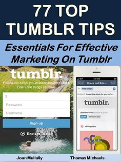 77 Top Tumblr Tips: Essentials for Effective Marketing on Tumblr