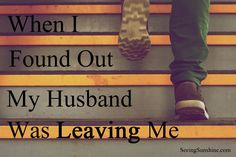 When I Found Out My Husband Was Leaving Me // Seeing Sunshine