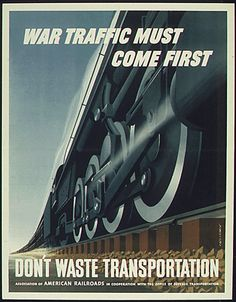 American-homefront-no waste-large dark train is foreboding and forbidding those who would put their own commute above the transport of goods and personnel for the war effort.